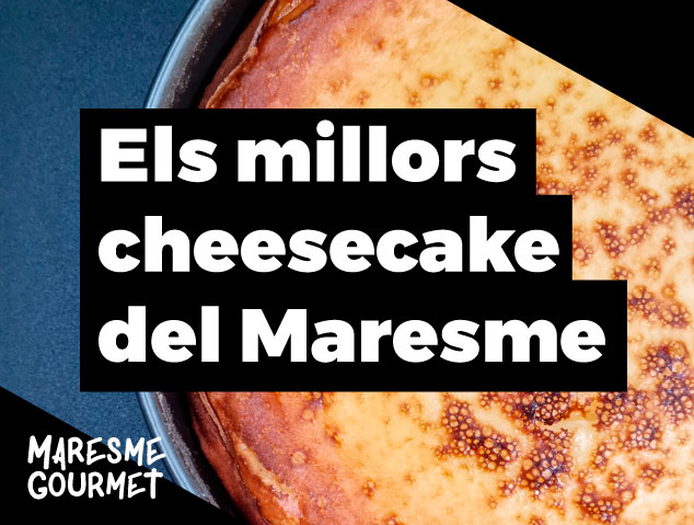 Els millors cheesecake del Maresme